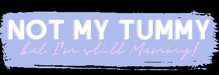 Not My Tummy